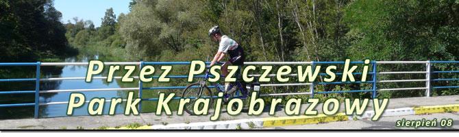 Przez Pszczewski Park Krajobrazowy